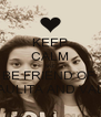KEEP CALM AND BE FRIEND OF  PAULITA AND VALE - Personalised Poster A4 size