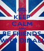 KEEP CALM AND BE FRIENDS WITH DINALI - Personalised Poster A4 size