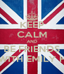 KEEP CALM AND BE FRIENDS WITH EMILY H - Personalised Poster A4 size