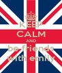 KEEP CALM AND be friends with emily - Personalised Poster A4 size