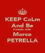 KEEP CaLm And Be Friends with Marco PETRELLA - Personalised Poster A4 size