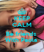 KEEP CALM AND Be friends  With Paola  - Personalised Poster A4 size