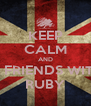KEEP CALM AND BE FRIENDS WITH  RUBY - Personalised Poster A4 size
