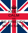 KEEP CALM AND BE FRIENDS  WITH SKYE  - Personalised Poster A4 size