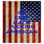 KEEP CALM AND BE FUCKING AMERICAN - Personalised Poster A4 size
