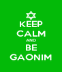 KEEP CALM AND BE GAONIM - Personalised Poster A4 size