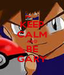 KEEP CALM AND BE GARY - Personalised Poster A4 size