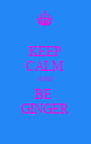 KEEP CALM AND BE  GINGER - Personalised Poster A4 size