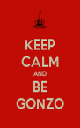 KEEP CALM AND BE GONZO - Personalised Poster A4 size