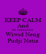 KEEP CALM And BE GORGEOUS Wiwid Neng Pudji Natia - Personalised Poster A4 size