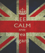 KEEP CALM AND be great like agam - Personalised Poster A4 size