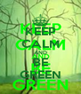 KEEP CALM AND BE GREEN - Personalised Poster A4 size