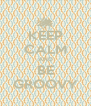 KEEP CALM AND BE GROOVY - Personalised Poster A4 size