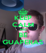 KEEP CALM AND BE GUAPERAS - Personalised Poster A4 size