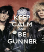 KEEP CALM AND BE GUNNER - Personalised Poster A4 size