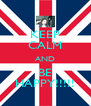 KEEP CALM AND BE HAPPY!!!!! - Personalised Poster A4 size