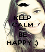 KEEP CALM AND BE HAPPY ;) - Personalised Poster A4 size