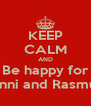 KEEP CALM AND Be happy for Anni and Rasmus - Personalised Poster A4 size