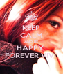 KEEP CALM AND BE HAPPY  FOREVER VIVI  - Personalised Poster A4 size