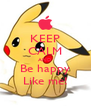 KEEP CALM AND Be happy Like me! - Personalised Poster A4 size