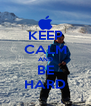 KEEP CALM AND BE HARD - Personalised Poster A4 size