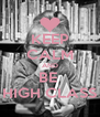 KEEP CALM AND BE  HIGH CLASS - Personalised Poster A4 size