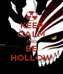 KEEP CALM AND BE HOLLOW - Personalised Poster A4 size