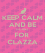 KEEP CALM AND BE HORNZ FOR  CLAZZA - Personalised Poster A4 size