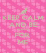 KEEP CALM AND BE HORNZ FOR  ME - Personalised Poster A4 size