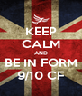 KEEP CALM AND BE IN FORM 9/10 CF - Personalised Poster A4 size