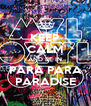 KEEP CALM AND BE IN PARA PARA PARADISE - Personalised Poster A4 size