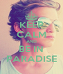 KEEP CALM AND BE IN PARADISE - Personalised Poster A4 size