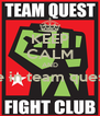 KEEP CALM AND Be in team quest   - Personalised Poster A4 size