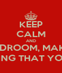KEEP CALM AND BE IN YOUR BEDROOM, MAKING NO NOISE AND PRETENDING THAT YOU DON'T EXIST - Personalised Poster A4 size