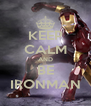 KEEP CALM AND BE IRONMAN - Personalised Poster A4 size