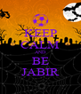 KEEP CALM AND BE JABIR - Personalised Poster A4 size