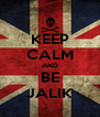 KEEP CALM AND BE JALIK - Personalised Poster A4 size