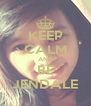 KEEP CALM AND BE JENDALE - Personalised Poster A4 size