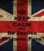 KEEP CALM AND Be Jessica Pratama Fans - Personalised Poster A4 size