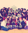 KEEP CALM AND BE JUST  NINTH B  - Personalised Poster A4 size