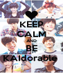KEEP CALM AND BE KAIdorable  - Personalised Poster A4 size