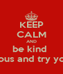 KEEP CALM AND be kind  be curious and try your best - Personalised Poster A4 size