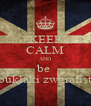 KEEP CALM AND be  kouklaki zwgrafisto - Personalised Poster A4 size