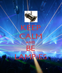 KEEP CALM AND BE LAMPiES - Personalised Poster A4 size