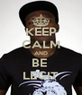 KEEP CALM AND BE  LEGIT - Personalised Poster A4 size