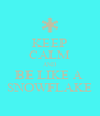KEEP CALM AND BE LIKE A SNOWFLAKE - Personalised Poster A4 size