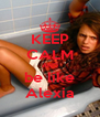 KEEP CALM AND be like Alexia - Personalised Poster A4 size