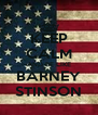 KEEP CALM AND BE LIKE BARNEY STINSON - Personalised Poster A4 size