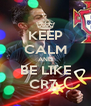 KEEP CALM AND BE LIKE CR7  - Personalised Poster A4 size