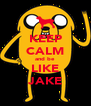 KEEP CALM and be LIKE JAKE - Personalised Poster A4 size